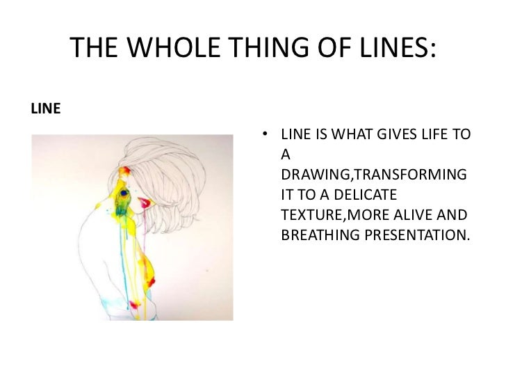 THE WHOLE THING OF LINES:<br />LINE<br />LINE IS WHAT GIVES LIFE TO A DRAWING,TRANSFORMING IT TO A DELICATE  TEXTURE,MORE ...