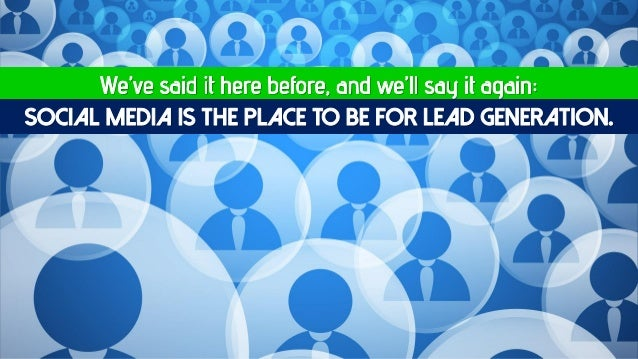 The Who What Where When And Why Of Social Media Lead Generation Slide 3