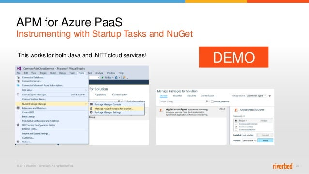 © 2015 Riverbed Technology. All rights reserved. 29 Instrumenting with Startup Tasks and NuGet APM for Azure PaaS DEMOThis...