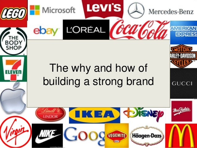 The why and how of building a strong brand