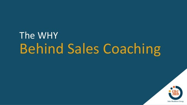 Behind Sales Coaching The WHY