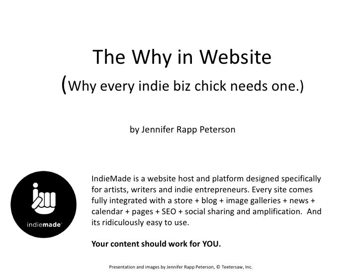 The Why in Website(Why every indie biz chick needs one.)                 by Jennifer Rapp Peterson    IndieMade is a websi...