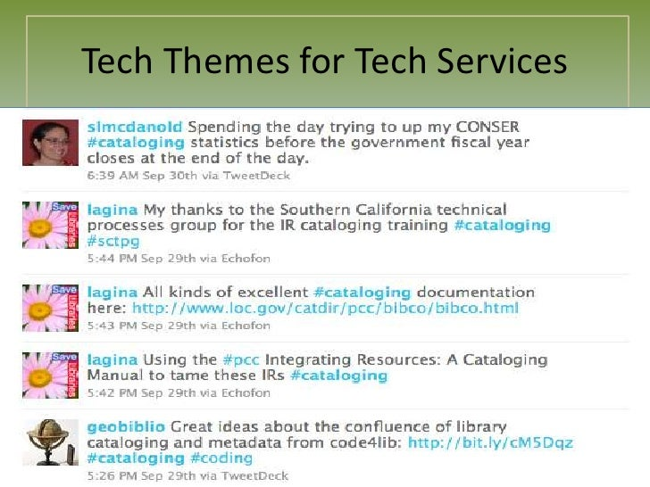 Tech Themes for Tech Services<br /><ul><li>Why Twitter?</li></li></ul><li>Tech Themes for Tech Services<br />