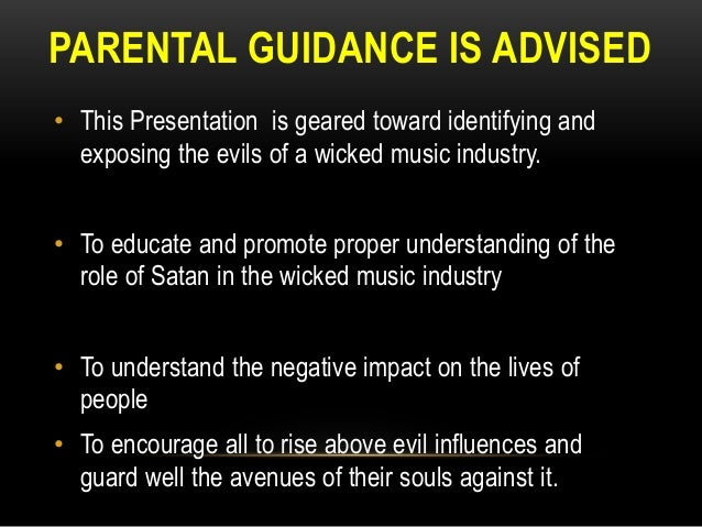 The wicked music industry Parental Guidance Is Advised