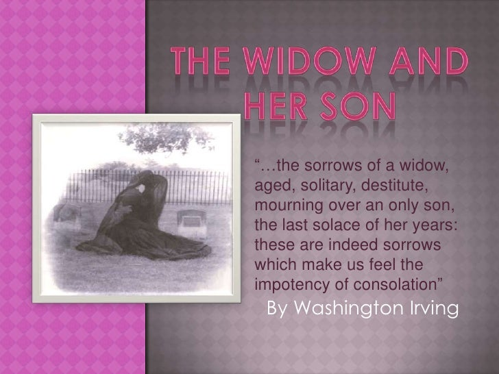 "The widow and her son<br />""…the sorrows of a widow, aged, solitary, destitute, mourning over an only son, the last solace..."