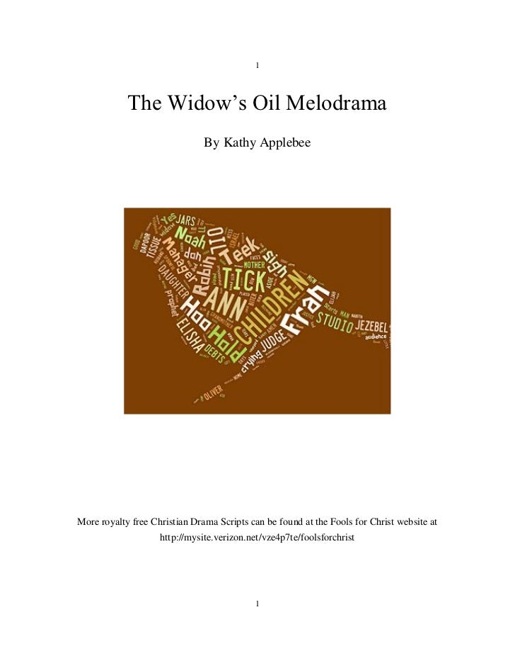 1            The Widow's Oil Melodrama                               By Kathy ApplebeeMore royalty free Christian Drama Sc...