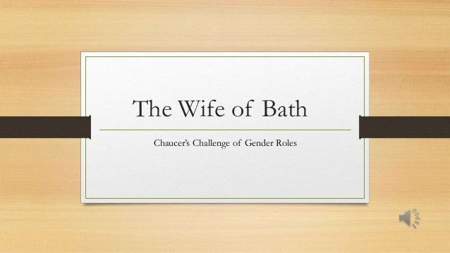 The Wife of Bath Chaucer's Challenge of Gender Roles
