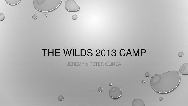 THE WILDS 2013 CAMP JEREMY & PETER OLINDA
