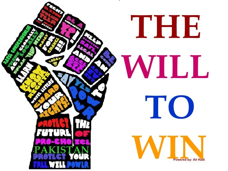 THE  WILL   TO WIN Powered by: Ali Hadi PAKISTAN