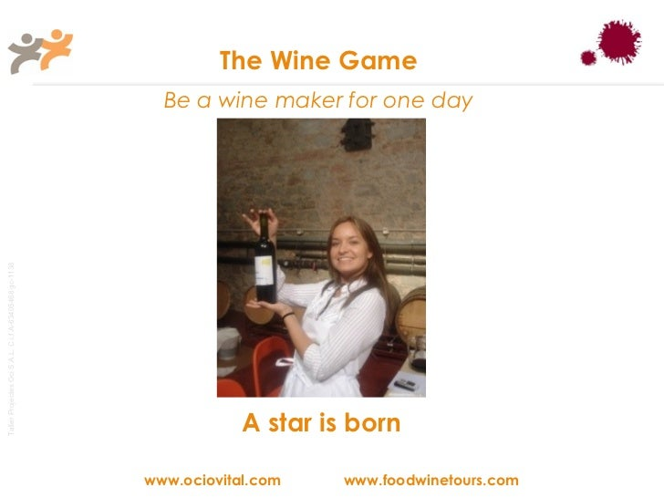 The Wine Game                                                         Be a wine maker for one dayTaller Projectes Oci S.A....