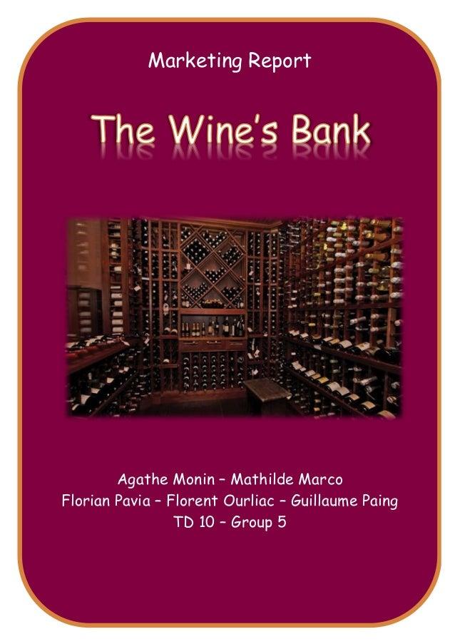 Marketing Report  Agathe Monin – Mathilde Marco Florian Pavia – Florent Ourliac – Guillaume Paing TD 10 – Group 5  !  0!