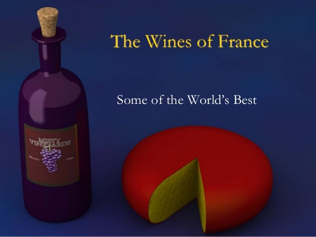 The Wines of France Some of the World's Best