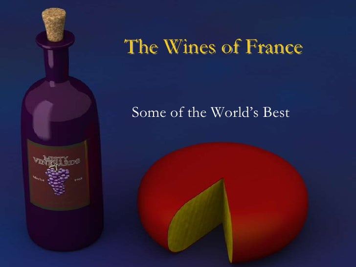The Wines of France<br />Some of the World's Best<br />