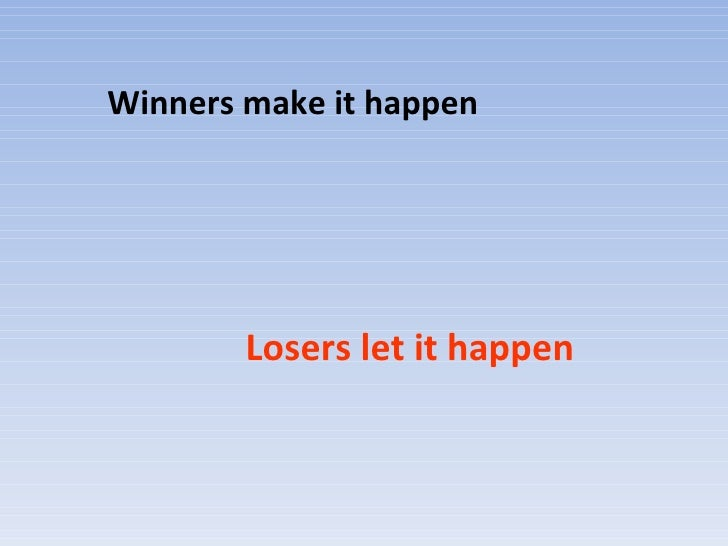 """winners and losers essay writing Some winners and losers keep their feelings to themselves while others """"share""""  their  understand that as i write this, i'm not picking on the female gender."""