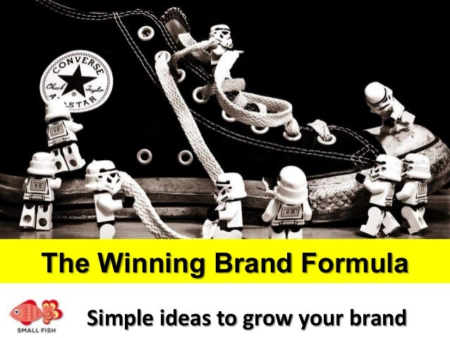 The Winning Brand Formula Simple	ideas	to	grow	your	brand