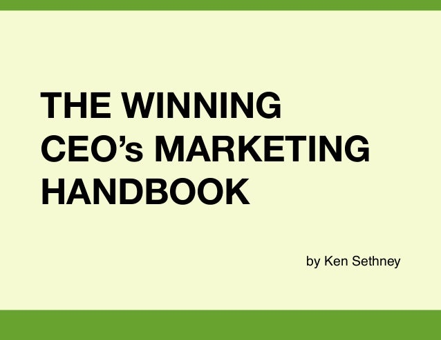 THE WINNING CEO's MARKETING HANDBOOK by Ken Sethney v6 ! [ 1 / 26 ]