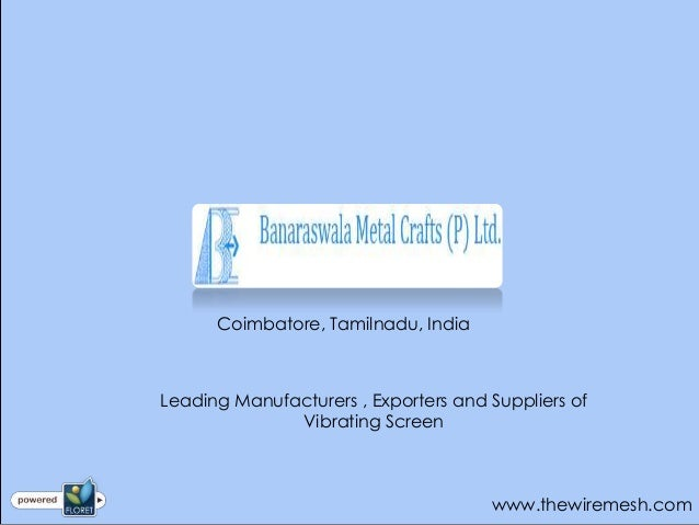 Coimbatore, Tamilnadu, IndiaLeading Manufacturers , Exporters and Suppliers of              Vibrating Screen              ...