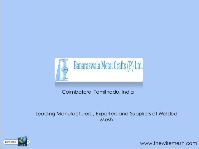 Coimbatore, Tamilnadu, IndiaLeading Manufacturers , Exporters and Suppliers of Welded                          Mesh       ...