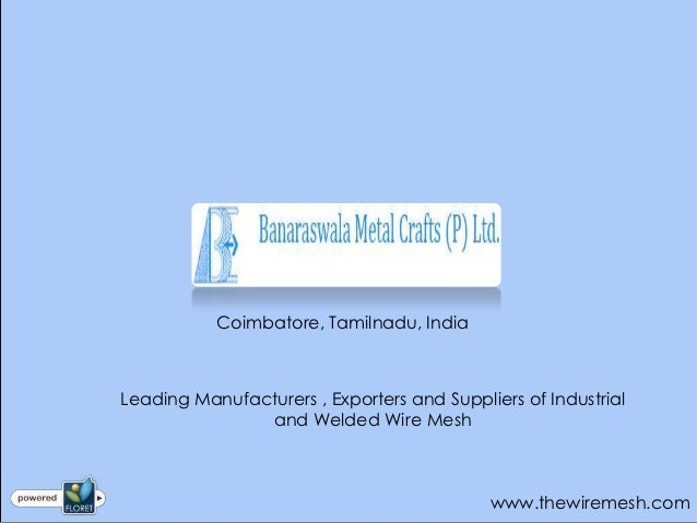 Coimbatore, Tamilnadu, IndiaLeading Manufacturers , Exporters and Suppliers of Industrial               and Welded Wire Me...