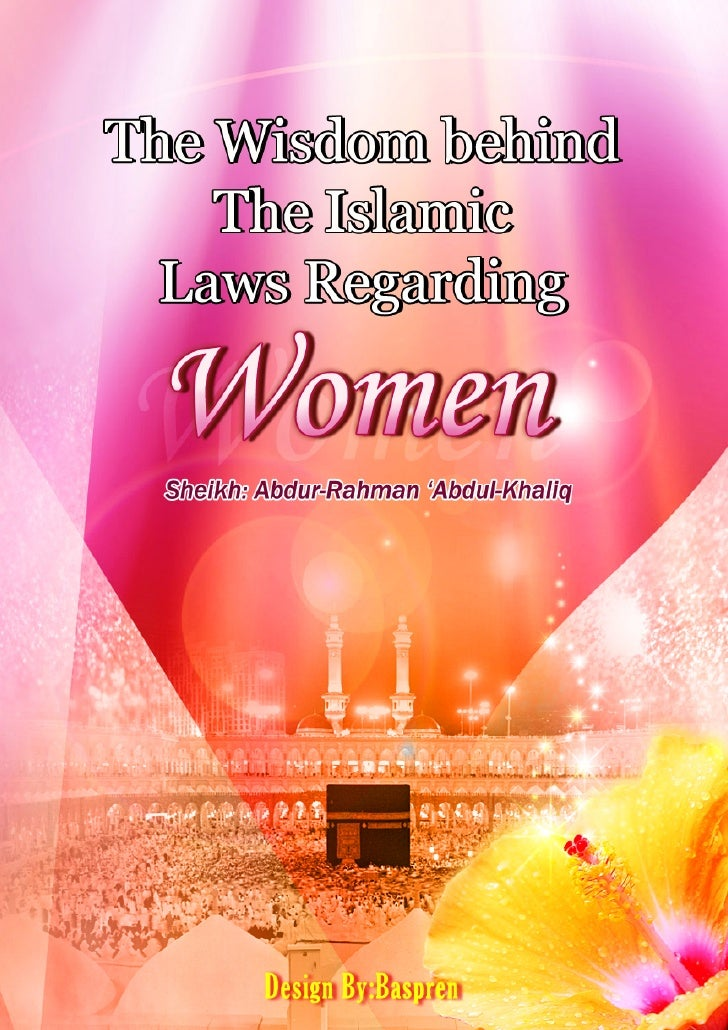 www.islamhouse.com          The Wisdom behind The Islamic Laws Regarding           Women   Sheikh 'Abdur-Rahman 'Abdul-Kha...