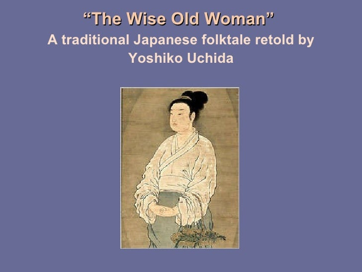the wise old woman In carl jung's theory of analytical psychology, the wise old woman and the wise old man are archetypes of the collective unconscious 'the wise old woman[or.