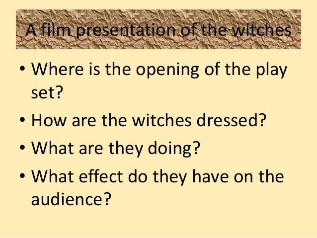 macbeth the witches dramatic impact on the play A bbc bitesize secondary school revision resource for higher english on macbeth's dramatic effects: soliloquy, aside, dramatic irony supernatural events pervade macbeth the witches are supernatural beings which gives the scene great dramatic impact.