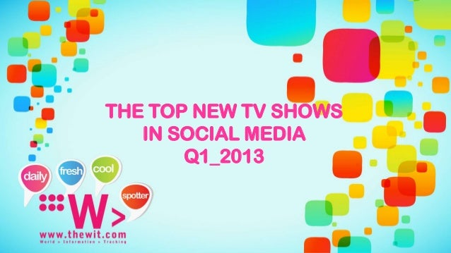 THE TOP NEW TV SHOWS   IN SOCIAL MEDIA       Q1_2013
