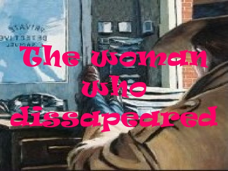 The woman who dissapeared