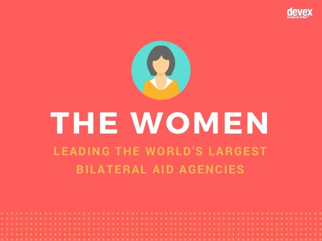 THE WOMENLEADING THE WORLD'S LARGEST BILATERAL AID AGENCIES