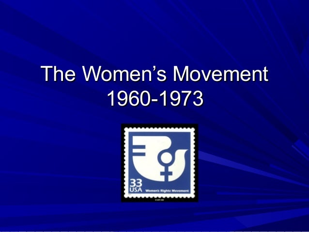 The Women's Movement 1960-1973
