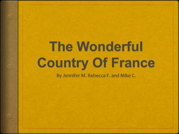 Introductory Facts The official name of our country is Republic of  France. The capital of France is Paris. The populat...