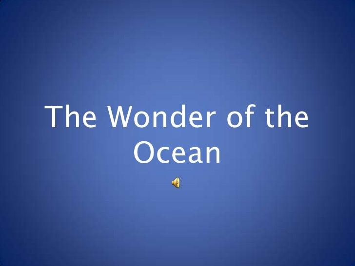 The Wonder of the      Ocean
