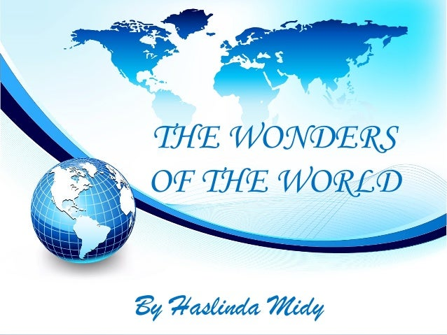 THE WONDERS OF THE WORLDBy Haslinda Midy
