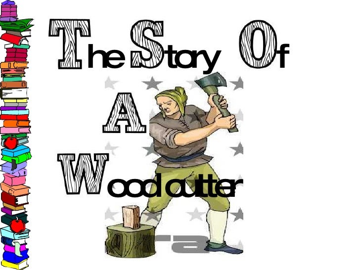 Image result for woodcutter
