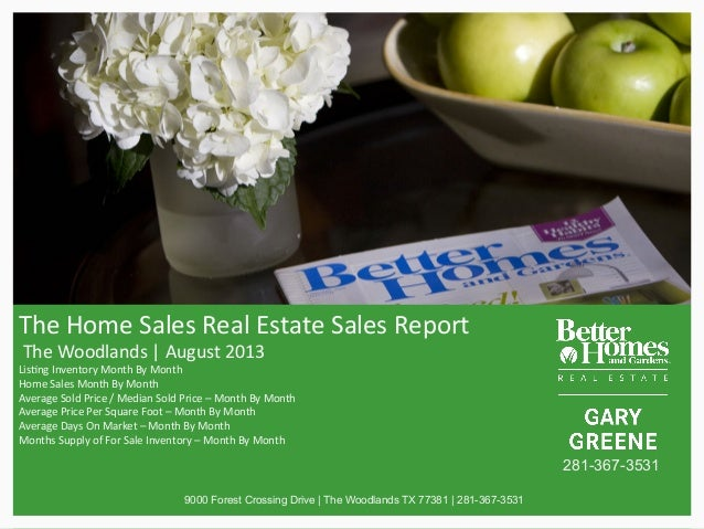 The$Home$Sales$Real$Estate$Sales$Report$ $The$Woodlands$ $August$2013$ Lis>ng$Inventory$Month$By$Month$ Home$Sales$Month$B...