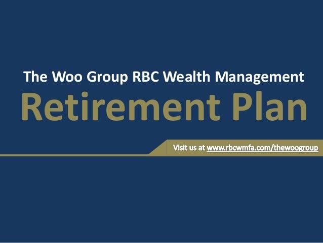 Retirement Plan The Woo Group RBC Wealth Management