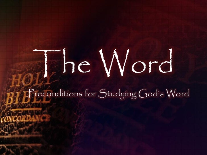"The Word Preconditions for Studying God""s Word"