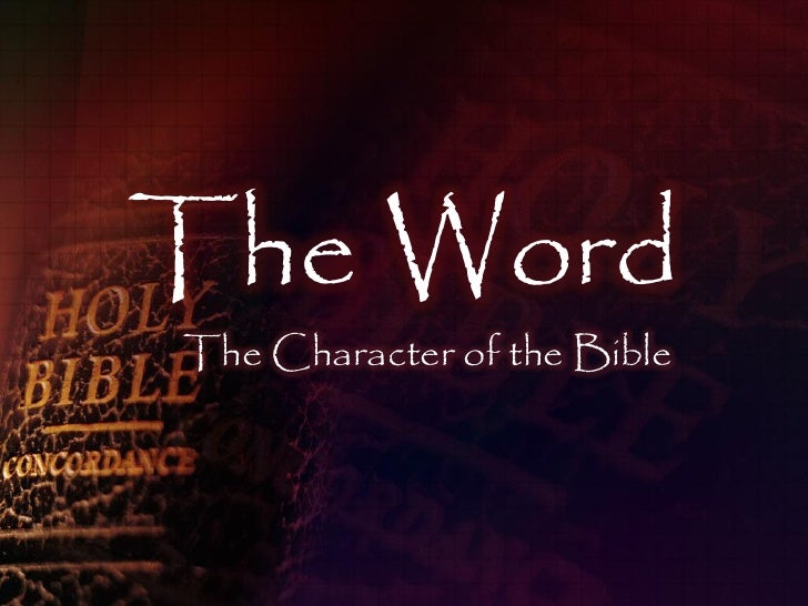 The Word The Character of the Bible