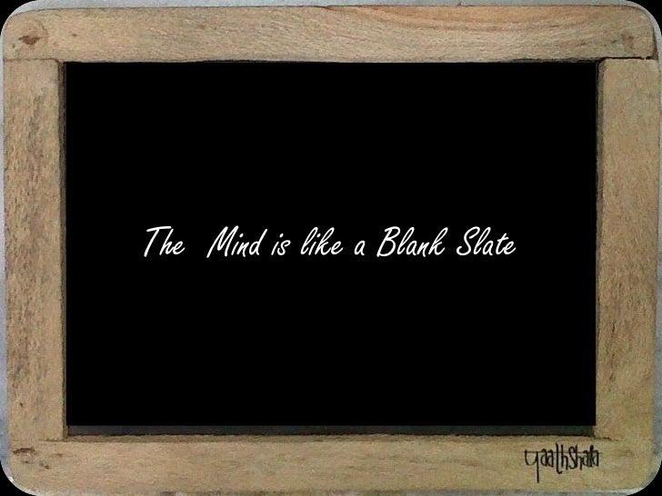 The  Mind is like a Blank Slate<br />