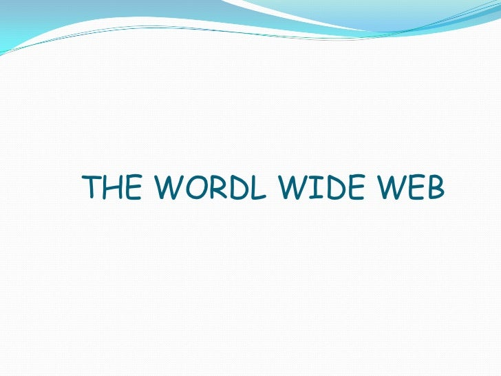THE WORDL WIDE WEB<br />
