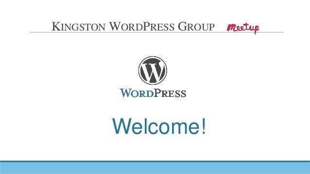 KINGSTON WORDPRESS GROUP Welcome!