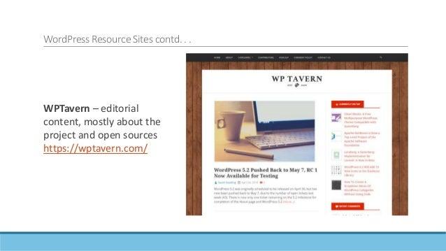 WordPress Resource Sites contd. . . WPMU DEV Blog - https://premium.wpmudev.org /blog/ - some free content, some by subscr...