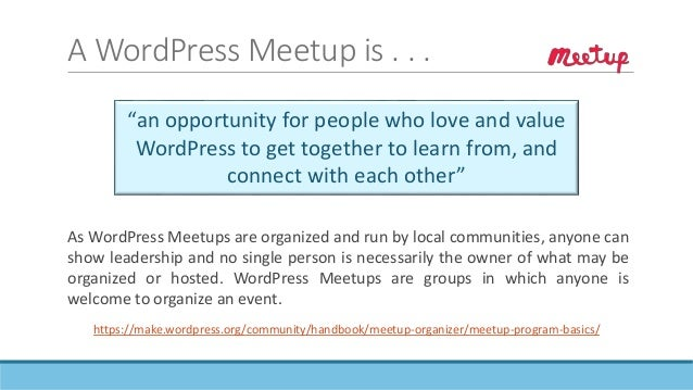 WordPress Meetup Facts and Figures 2018  Supported by the WordPress Meetup Chapter program  691 WordPress affiliated Mee...
