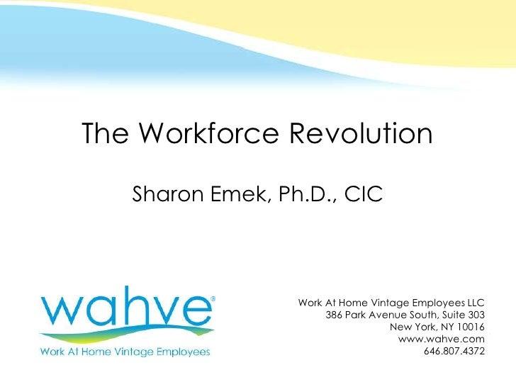 The Workforce Revolution                               Sharon Emek, Ph.D., CIC                                            ...