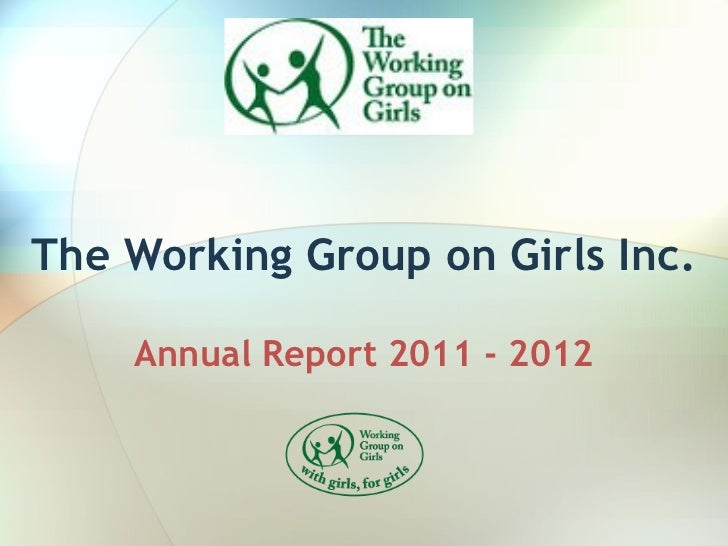 The Working Group on Girls Inc.    Annual Report 2011 - 2012