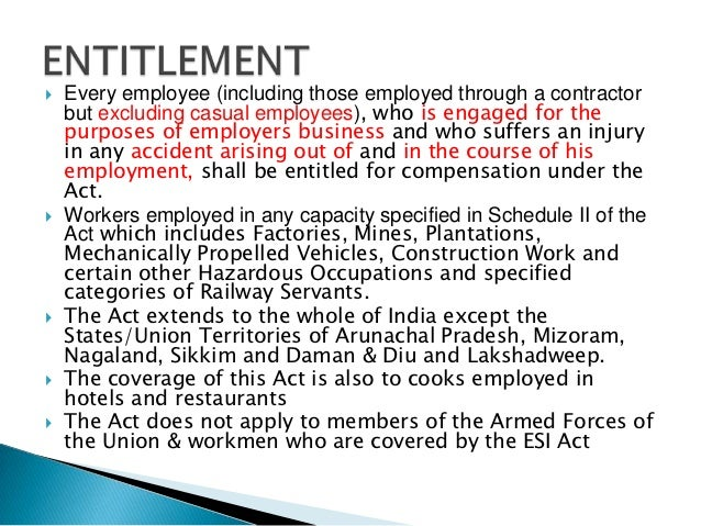 the workmen s compensation act 1923 The workmen's compensation act, 1923 ranjeet kumar yadav 1 objectives: objectives the act, aims to provide workmen and/or their dependents some relief or compensation in case of accidents arising out of and in the course of employment and causing either death or disablement (partial or total) of workmen 2.