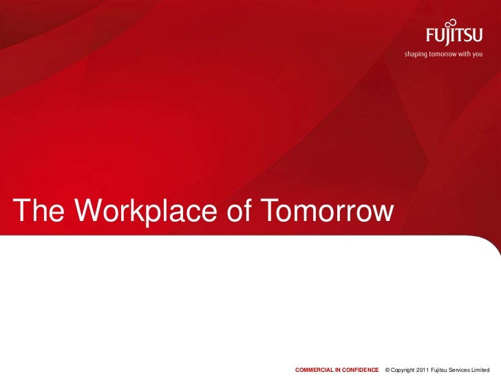 The Workplace of Tomorrow<br />