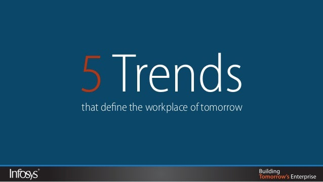 5 Trendsthat define the workplace of tomorrow