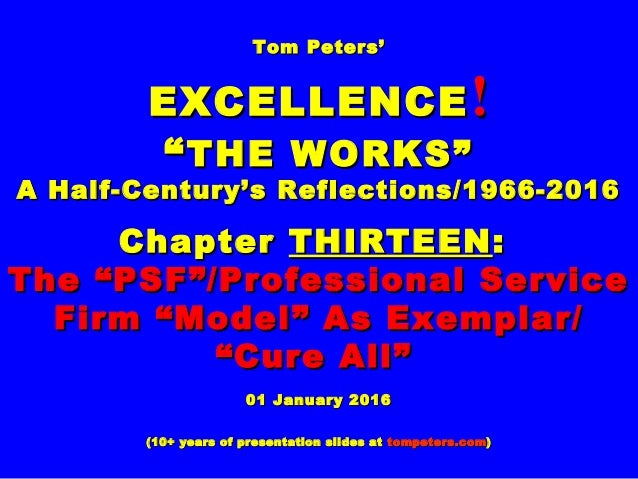 "Tom Peters'Tom Peters' EXCELLENCEEXCELLENCE !! """"THE WORKS""THE WORKS"" A Half-Century's Reflections/1966-2016A Half-Century..."