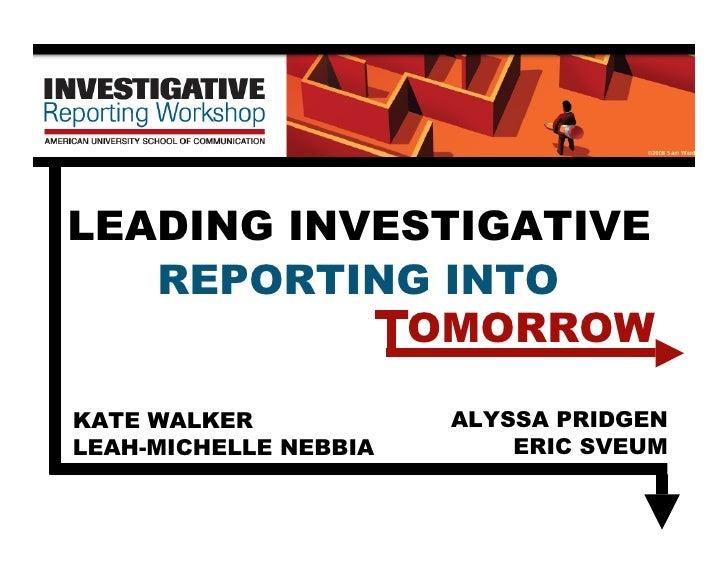 LEADING INVESTIGATIVE    REPORTING INTO            TOMORROW  KATE WALKER            ALYSSA PRIDGEN LEAH-MICHELLE NEBBIA   ...